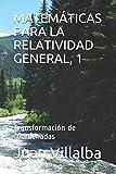 MATEMÁTICAS PARA LA RELATIVIDAD GENERAL, 1: Transformación