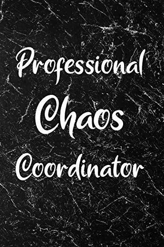 Professional Chaos Coordinator: Blank Lined Journal / Notebook - Black...