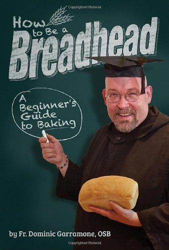How to Be a Breadhead: A Beginner's Guide to Baking