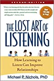 [By Michael P. Nichols] The Lost Art of Listening, Second Edition: How Learning to Listen Can Improve...