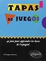 Tapas de juegos 40 jeux pour apprendre les bases de l'espagnol ellipses junior de Maria-Angeles Palomino