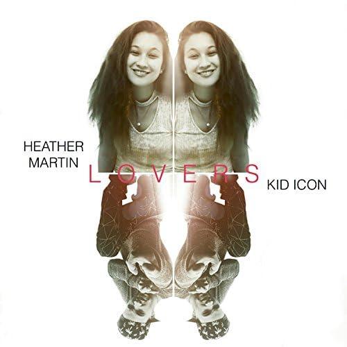 Heather Martin & Kid Icon