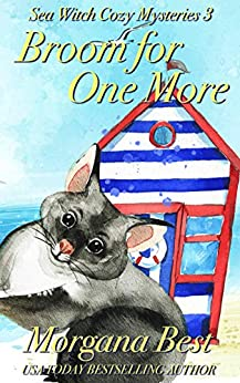 Broom For One More: Cozy Mystery (Sea Witch Cozy Mysteries Book 3) by [Morgana Best]
