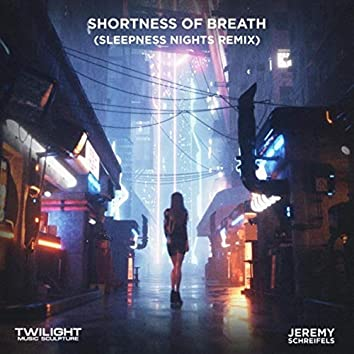 Shortness of Breath (Sleepless Nights Remix)