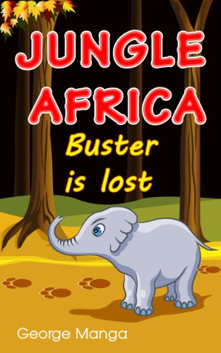 Children's books: Jungle Africa: Buster is Lost- kids books / picture book. Bedtime stories for early readers (English Edition)