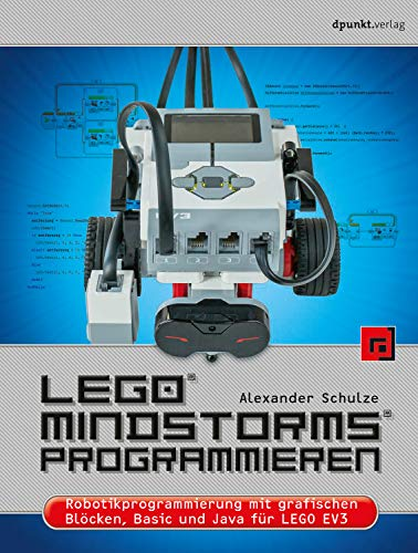 LEGO MINDSTORMS programmieren: Robotikprogrammierung mit grafischen Blöcken, Basic und Java für LEGO EV3 (German Edition)