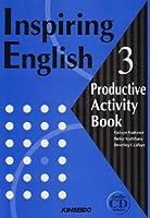 Inspiring English〈3〉Productive Activity Bookライティングマスターコース―基礎から実践へ (Inspiring English-Productive Activity Book- (3))