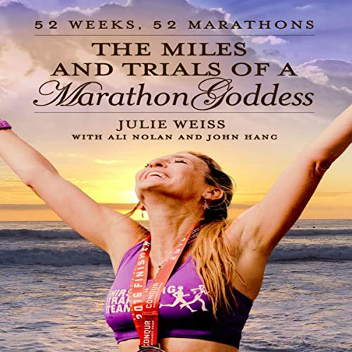 The Miles and Trials of a Marathon Goddess: 52 Weeks, 52 Marathons cover art