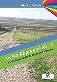 La Via Appia a piedi - 2: La Via Appia Antica da Benevento a Brindisi