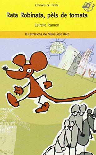Rata Robinata, pèls de tomata: Llibre recomanat per a 8 anys: Les divertides aventures d'una rata vermella: 21 (El Pirata Groc)