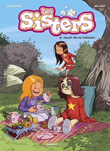 Les Sisters - tome 15: Fallait pas me chercher !