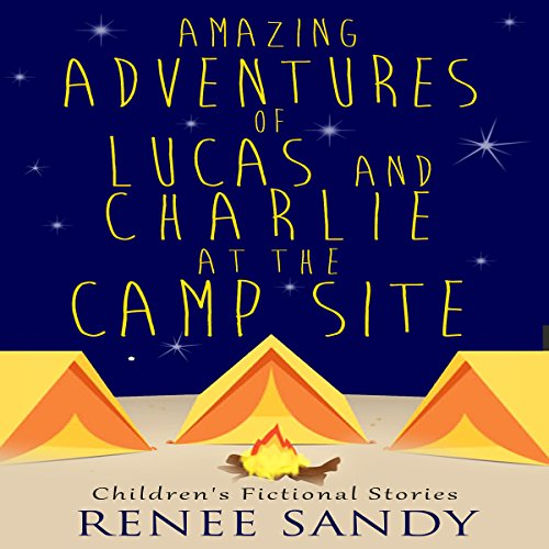 Amazing Adventures of Lucas and Charlie at the Campsite audiobook cover art