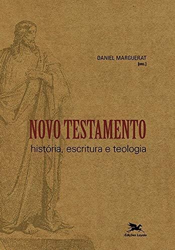 Novo Testamento: História, escritura e teologia