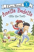 Amelia Bedelia Hits the Trail (I Can Read! Level 1: Amelia Bedelia)