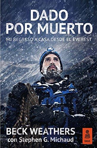 Dado por muerto: Mi regreso a casa desde el Everest (Kailas No Ficción nº 14)
