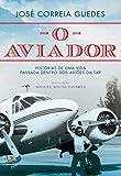 O Aviador (Portuguese Edition)