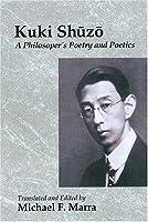 Kuki Shuzo: A Philosopher's Poetry and Poetics