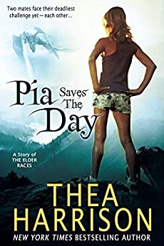 Pia Saves the Day: A Novella of the Elder Races by [Thea Harrison]