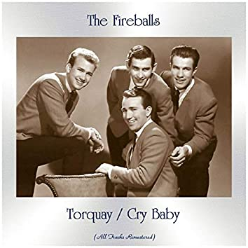 Torquay / Cry Baby (All Tracks Remastered)