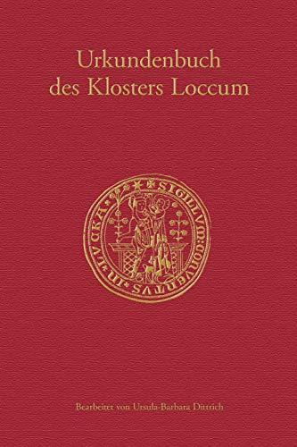 Urkundenbuch des Klosters Loccum (Veröffentlichungen der Historischen Kommission für Niedersachsen und Bremen 292)