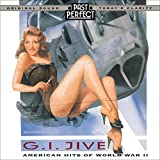 G I Jive CD: American Hits Of WW2. 1930s & 40s Tunes. Vintage Music Remastered From The Original Recordings