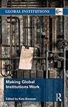 Making Global Institutions Work