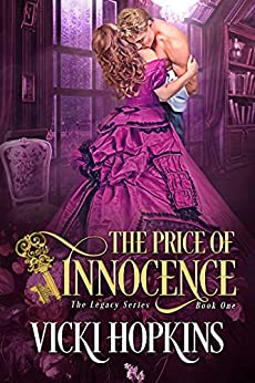 The Price of Innocence (Book One The Legacy Series) by [Vicki Hopkins]
