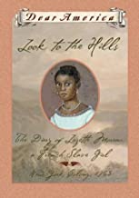 Look to the Hills: The Diary of Lozette Moreau, a French Slave Girl, New York Colony 1763 (Dear America Series)