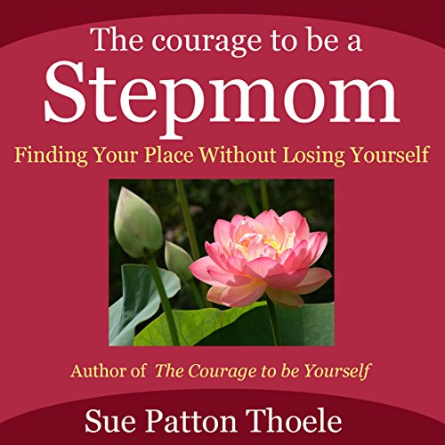 The Courage to Be a Stepmom audiobook cover art