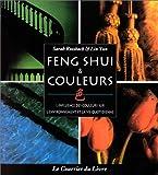 Feng shui et couleurs - L'Influence des couleurs sur l'environnement et la vie quotidienne