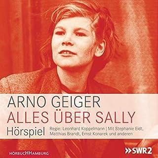 Alles über Sally                   Autor:                                                                                                                                 Arno Geiger                               Sprecher:                                                                                                                                 div.                      Spieldauer: 2 Std. und 3 Min.     3 Bewertungen     Gesamt 4,3