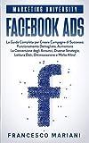 Facebook Ads: La Guida Completa per Creare Campagne di...