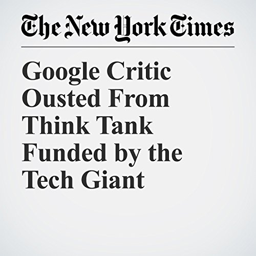 Google Critic Ousted From Think Tank Funded by the Tech Giant copertina