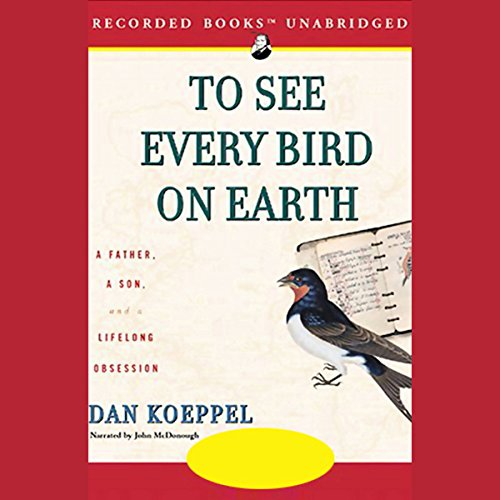 To See Every Bird on Earth     A Father, A Son, and a Lifelong Obsession              De :                                                                                                                                 Dan Koeppel                               Lu par :                                                                                                                                 John McDonough                      Durée : 10 h et 6 min     Pas de notations     Global 0,0