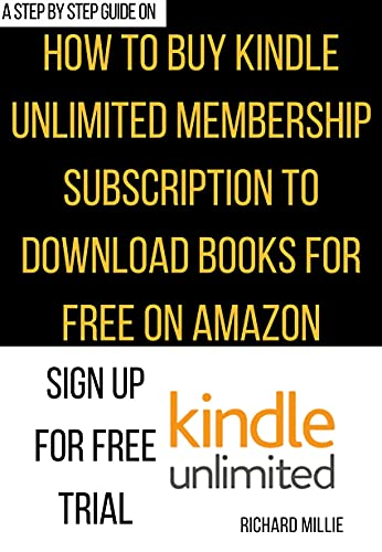 How to Buy Amazon Kindle Unlimited Membership Subscription: The step by step procedures with illustrative images to sign up for Kindle Unlimited to get ... Guides and Techniques) (English Edition)