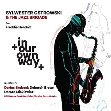 In Our Own Way (feat. Freddie Hendrix, Miki Hayama, Essiet Okon Essiet, Eric Allen, Darius Brubeck, Deborah Brown, Dorota Miskiewicz, Dorrey Lin Lyles)