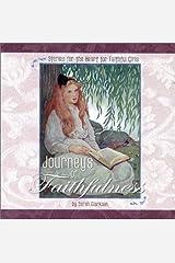 Journeys of Faithfulness: Stories for the Heart for Faithful Girls Paperback