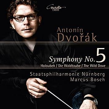Dvořák: Symphony No. 5, Op. 76 & Symphonic Poem, The Wild Dove, Op. 110