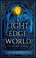 The Light at the Edge of the World and Other Stories