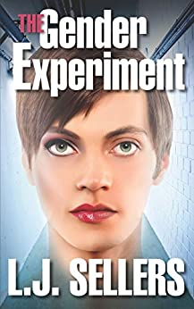 The Gender Experiment: (A Psychological Thriller) by [L.J. Sellers]