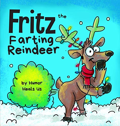Fritz the Farting Reindeer: A Story About a Reindeer Who Farts