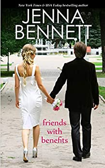 Friends with Benefits: A marriage of convenience contemporary romance by [Jenna Bennett]