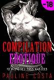 Compilation Erotique: 10 Histoires très Chaudes