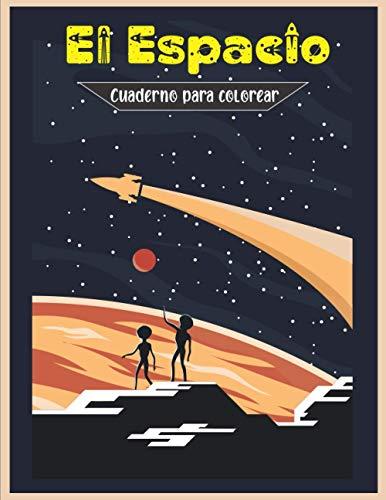 Cuaderno para colorear El Espacio: Libro de colorear para nios y nias de 4 a 8 aos de edad o preescolar y primaria | Dibujos para colorear de planetas, astronautas y naves espaciales
