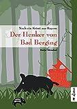 Image of Der Henker von Bad Berging: Noch ein Krimi aus Bayern
