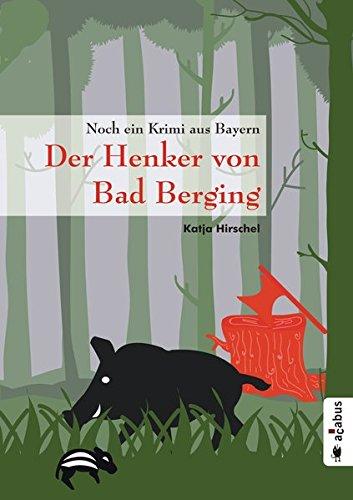 Der Henker von Bad Berging: Noch ein Krimi aus Bayern