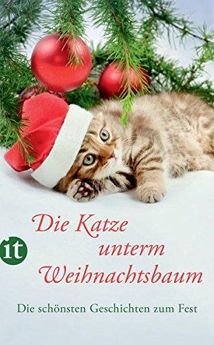 Die Katze unterm Weihnachtsbaum: Die schönsten Geschichten zum Fest (insel taschenbuch)
