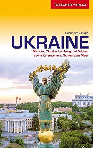 Reiseführer Ukraine: Mit Kiev, Charkiv, Lemberg und Odessa sowie Karpaten und Schwarzem Meer (Trescher-Reiseführer)