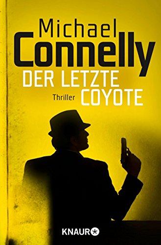 Der letzte Coyote: Thriller (Die Harry-Bosch-Serie 4)