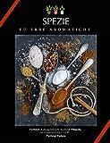 Spezie: ed erbe aromatiche...